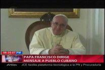 El Mensaje Del Papa Francisco Al Pueblo Cubano #Video