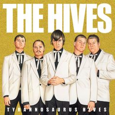 The Hives * saw them at Coachella and they were amazing!