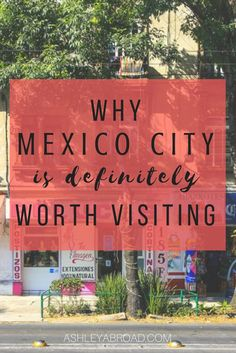 NEWSFLASH: Mexico City is Trendy, Cheap and Totally Worth Visiting! Mexico City used to be the capital of New Spain and is home to world-class museums, quaint, leafy neighborhoods and unbelievably good food. Mexico City is a great all-round destination choice for a weekend away or a longer stay with so much to discover.   Ashley Abroad