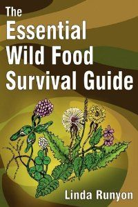 The Essential Wild Food Survival Guide: Linda Runyon: 9780936699103: Amazon.com: Books