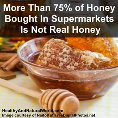 Tests Find More Than 75% of Honey Bought In Supermarkets Is Not Real Honey.