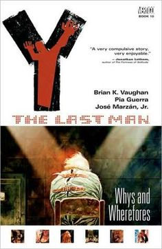 Featured in THE NEW YORK TIMES and on NPR, Y: THE LAST MAN is the gripping saga of Yorick Brown, an unemployed and unmotivated slacker who discovers he is the only male left in the world after a plague of unknown origin instantly kills every mammal with a Y chromosome.