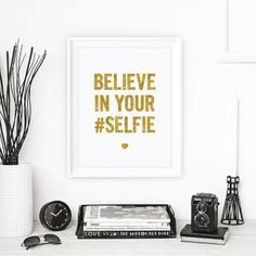 "Motivational Print Wall Decor ""Believe in your Selfie"" Inspirational Print Typography Poster Faux Gold Winter Gift New Year Resolution"
