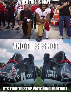 Honestly I think the kneeling was idiotic and repulsive but first amendment I Guess. I just hate the hypocrisy Its Time To Stop, Thing 1, Truth Hurts, God Bless America, American Pride, Way Of Life, We The People, That Way, Wake Up