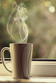 The tea steam rises and you behind it smiling. This is my morning.