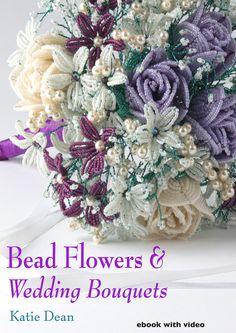 Bead Flowers & Wedding Bouquets by Katie Dean