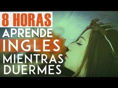Aprende Inglés Mientras Duermes - 8 Horas de Inglés para Aprender - YouTube