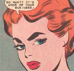 Comic girls say.. '' So what..? it's none of your business''   #pop art vintage