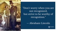 """Abraham Lincoln, seen here on the frescoes in Old Main at Penn State once said, """"don't worry when you are not recognized, but strive to be worthy of recognition. Brighten Your Day, Don't Worry, Abraham Lincoln, No Worries, Encouragement, Sky, Sayings, Words, Blue"""