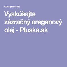 Vyskúšajte zázračný oreganový olej - Pluska.sk