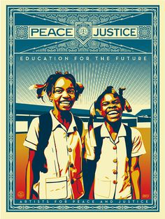 Shepard Fairey, Peace and Justice, Screen Print, 18in x 24in, 2012 This poster was created by Fairey for the Artists for Peace and Justice (APJ). This organization provides relief work and builds schools in Haiti. Fairey created a series of 400 prints to help raise awareness for the need for schools in Haiti and to assist the APJ fundraise after a Haiti earthquake in 2010. Students will analyze how their artwork can benefit communities, local and far away.
