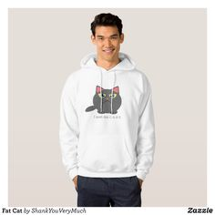 Fat Cat Hoodie - Stylish Comfortable And Warm Hooded Sweatshirts By Talented Fashion & Graphic Designers - Funny Hoodies, Men's Hoodies, Diy Pet, Fashion Graphic, Fashion Design, Christian Hoodies, How To Clean Carpet, Ugly Christmas Sweater, Funny Christmas