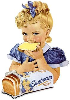 """""""Little Miss Sunbeam"""". sunbeam bread's motto is """"not by bread alone. My son buys this brand based mostly on their motto; though the bread is quite good, too."""