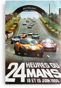 Vintage Car Posters, Attractive Vintage Automobile Posters from Vintage Poster Classics. 24 Hours Le Mans, Le Mans 24, La Mans, Vintage Racing, Vintage Cars, Vintage Style, Grand Prix F1, Le Mans France, Up Auto