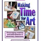 Yes, there IS time for art!  Encourage creativity and artist behavior in your classroom.  Art can be included in most classroom schedules with a mi...