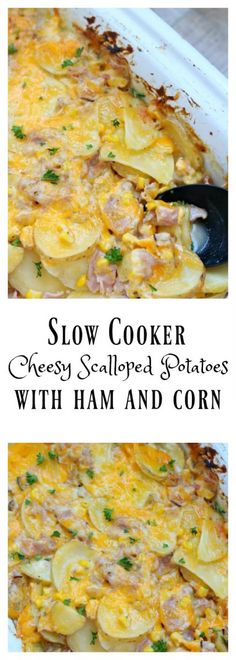 Slow Cooker Cheesy Scalloped Potato Casserole--thinly sliced yellow potatoes, cubed ham and juicy sweet corn enveloped in a velvety cheese sauce and baked all day in your slow cooker.: