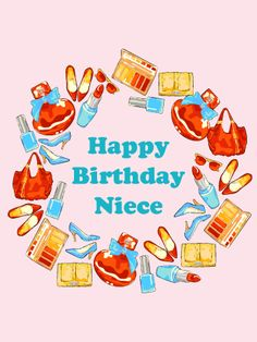 Send Free Girls' Favorite Items - Happy Birthday Card for Niece to Loved Ones on Birthday & Greeting Cards by Davia. It's free, and you also can use your own customized birthday calendar and birthday reminders.