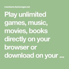 Play unlimited games, music, movies, books directly on your browser or download on your phone, computer or tablet. 2020 Movies, Web Browser, Play, Games, Phone, Music, Books, Film, Livros