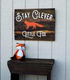 Stay Clever Little Fox - Reclaimed Wood Sign - Woodland Nursery - orange fox