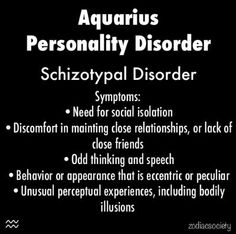 If being an Aquarius were a personality disorder we would be Schizo . Aquarius Traits, Aquarius Quotes, Zodiac Sign Traits, Aquarius Woman, Capricorn And Aquarius, Zodiac Signs Aquarius, Zodiac Horoscope, Leo Quotes, Aquarius Tattoo