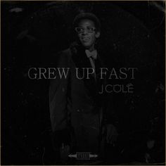 """J. Cole """"Grew Up Fast"""" <- Song of the day!"""