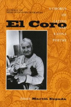Espada, Martín (ed.) El Coro: A Chorus of Latino and Latina poetry. Amherst: University of Massachusetts Press, 1997.