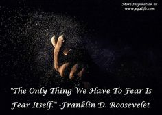 FDR Quote on Fear  US Presidents have a quite a bit of influence in the world. Here are 44 inspiring quotes from 44 US Presidents.