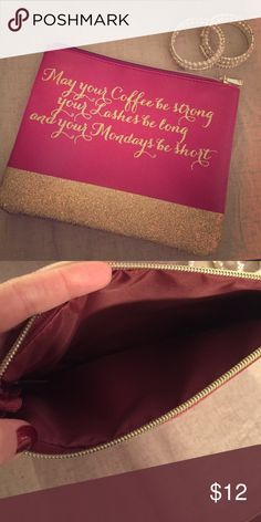 "Make up bag Brand new - never used. Can be used for make up, or accessories. Pink with gold glitter and gold top size. Plain back. ""May your coffee be strong, your lashes be long, and your Mondays be short!"". 8.5"" W, 7"" L. Accessories"