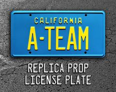 THE A-TEAM / FAN-REQUESTED:  This is the California A-TEAM License Plate. This plate is a must have for any A-TEAM fanatic!  Each plate is brand new, made in the USA, and individually shrink-wrapped. We ship both domestic and international. All plates are in stock and shipped within one business day.  Product Features • California license plate style and colors (Blue & Yellow) • Metal stamped • Embossed aluminum • Shrink-wrapped • Standard USA plate dimensions (12 x 6)  Feel free to ...