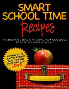 FREE e-Cookbook: Smart School Time Recipes   fun packed lunch ideas! #recipes #lunch #recipe #easy #eatclean