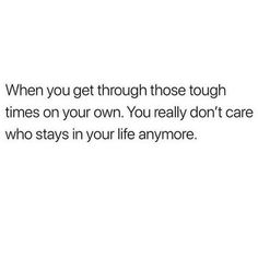 Self sufficient 👌🏻 Real Talk Quotes, Fact Quotes, Mood Quotes, Positive Quotes, Quotes To Live By, I Got Me Quotes, Tough Girl Quotes, Idgaf Quotes, Life Is Hard Quotes