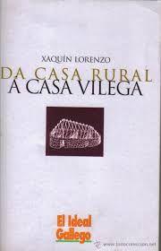 Resultado de imaxes para xaquín lorenzo da casa rural á casa vilega