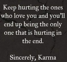 To one of my BIGGEST fans. How does it feel? I would have to care to feel hate. You deserve it. We all deserve the karma we get. And yes, karma is real! Bad Karma Quotes, True Quotes, Great Quotes, Quotes To Live By, Motivational Quotes, Inspirational Quotes, Karma Quotes Truths, Bad Family Quotes, Karma Sayings