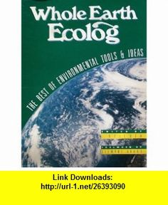 Whole Earth Ecolog An Environmental An Environmental Toolkit (9780517576588) James Baldwin , ISBN-10: 0517576589  , ISBN-13: 978-0517576588 ,  , tutorials , pdf , ebook , torrent , downloads , rapidshare , filesonic , hotfile , megaupload , fileserve