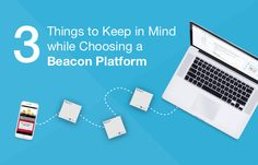 How to Choose an iBeacon platform for your Beacon Project