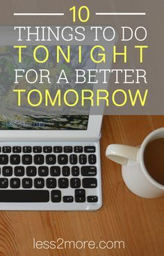 10 Things to Do Tonight for a Better Tomorrow