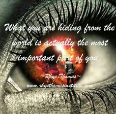 What you are hiding from the world is actually the most important part of you.