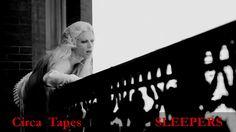 CIRCA TAPES -  Sleepers (VIDEOClip HD/HQ)