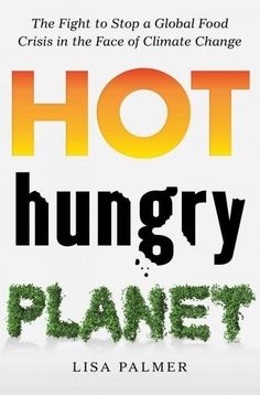 Hot, Hungry Planet: The Fight to Close the Food Gap