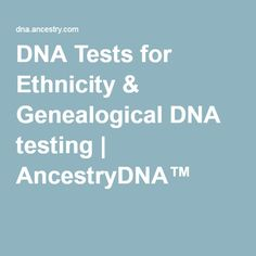 DNA Tests for Ethnicity & Genealogical DNA testing | AncestryDNA™