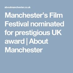 Manchester's Film Festival nominated for prestigious UK award | About Manchester