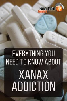 Read on to have your questions answered and learn everything you need to know about Xanax addiction #addiction #rehab #hawaii