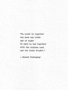 """Ernest Hemingway Letterpress Quote """"We would be together."""" Romance Print Hand… quotes Ernest Hemingway Letterpress Quote 'We would be together', Romance Print, Hand Typed Art, Love Quote, Star Print The Words, Cool Words, Poem Quotes, Words Quotes, Life Quotes, Eh Poems, Hand Quotes, Sayings, Best Book Quotes"""