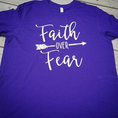 Faith over fear Shirt Faith over fear Faith over fear Tee