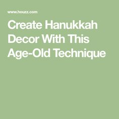 Create Hanukkah Decor With This Age-Old Technique