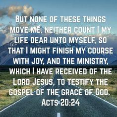 Acts 20 : 24 ( KJV )