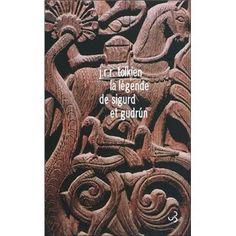 La légende de Sigurd et Gudrun - broché - Fnac.com - J.R.R. Tolkien - Livre