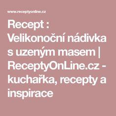 Recept : Velikonoční nádivka s uzeným masem | ReceptyOnLine.cz - kuchařka, recepty a inspirace