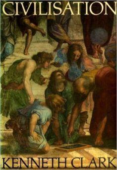 Civilization: SIR KENNETH CLARK: 9780719519338: Amazon.com: Books