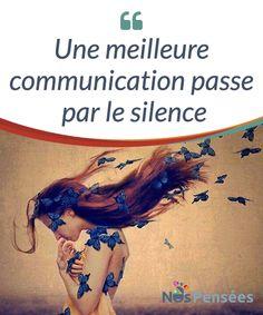 Une meilleure communication passe par le silence Généralement, nous pensons que le #silence de l'autre dans une #discussion nous donne raison, mais ce qui est certain, c'est que ce silence nous permet de #réfléchir et de nous écouter, surtout si notre discours est plein de reproches. #Emotions
